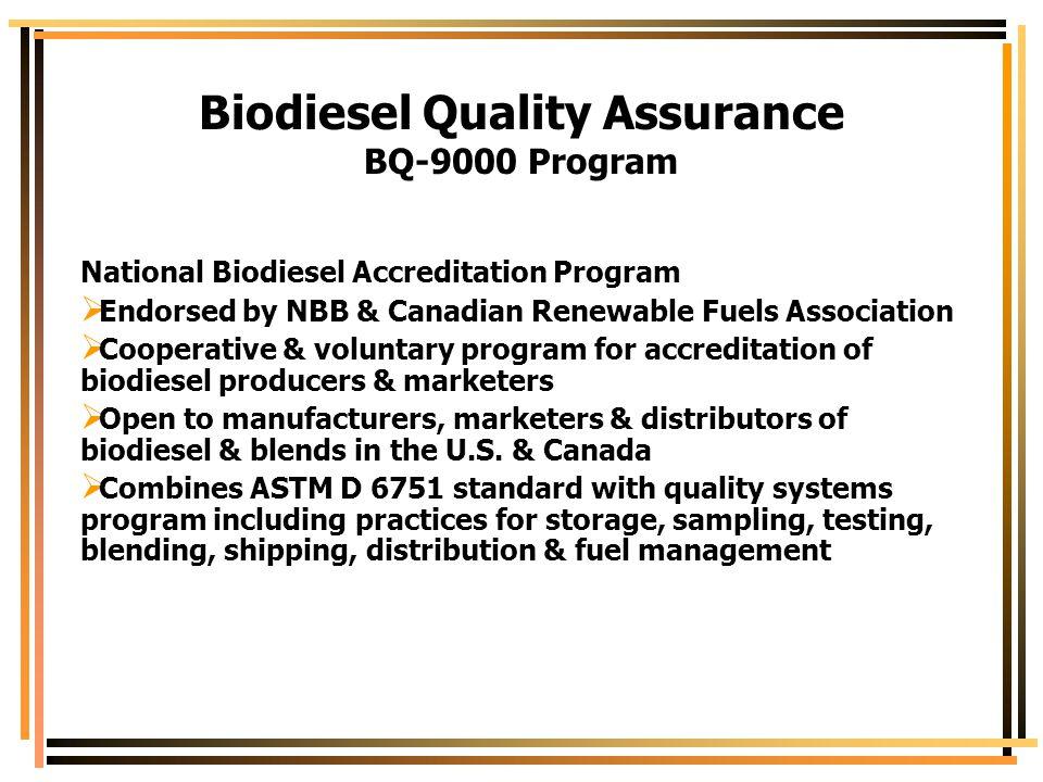 Biodiesel Quality Assurance BQ-9000 Program National Biodiesel Accreditation Program  Endorsed by NBB & Canadian Renewable Fuels Association  Cooper