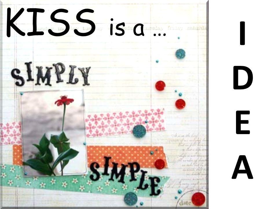 IDEAIDEA KISS is a …