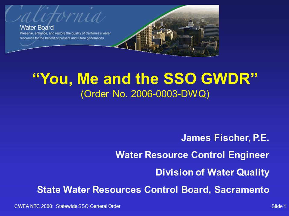 CWEA NTC 2008: Statewide SSO General OrderSlide 2 Overview 1.Background on Statewide SSO General Waste Discharge Requirements (GWDR) Permit 2.Current Program Status 3.Outreach and Training 4.Common Questions and Answers 5.Program Issues