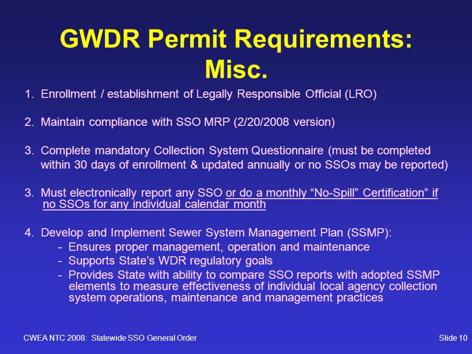 CWEA NTC 2008: Statewide SSO General OrderSlide 10 GWDR Permit Requirements: Misc.