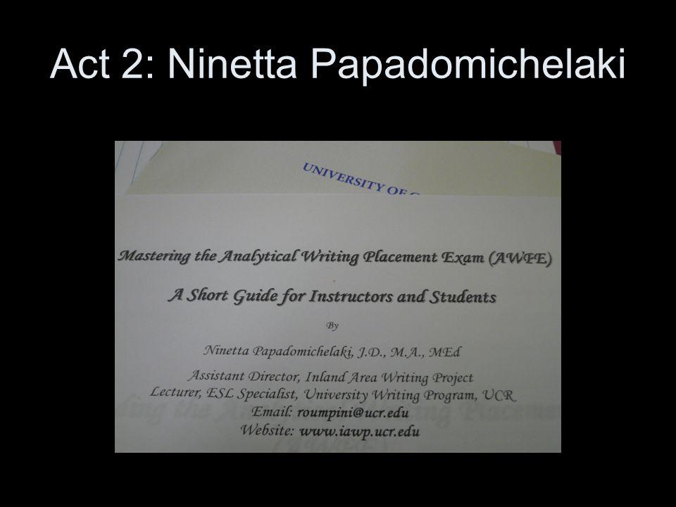 Act 2: Ninetta Papadomichelaki