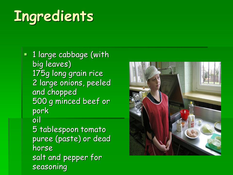 Directions  Slice through the base of the cabbage and cook in lightly salted boiling water until tender.