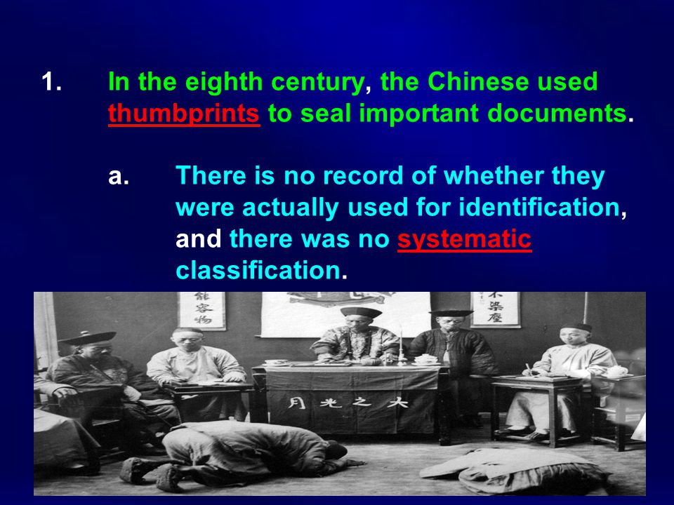 1.In the eighth century, the Chinese used thumbprints to seal important documents.