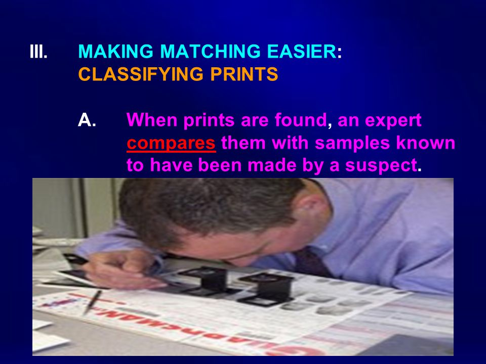 III.MAKING MATCHING EASIER: CLASSIFYING PRINTS A.