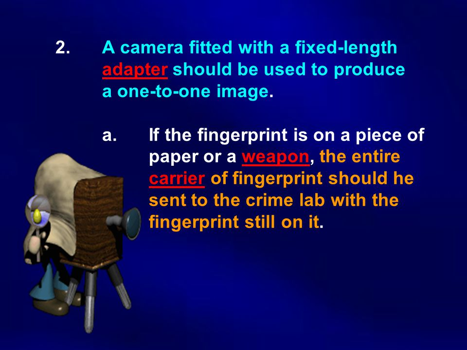 2.A camera fitted with a fixed-length adapter should be used to produce a one-to-one image.