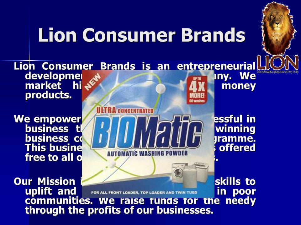 Lion Consumer Brands Lion Consumer Brands is an entrepreneurial development and marketing company.