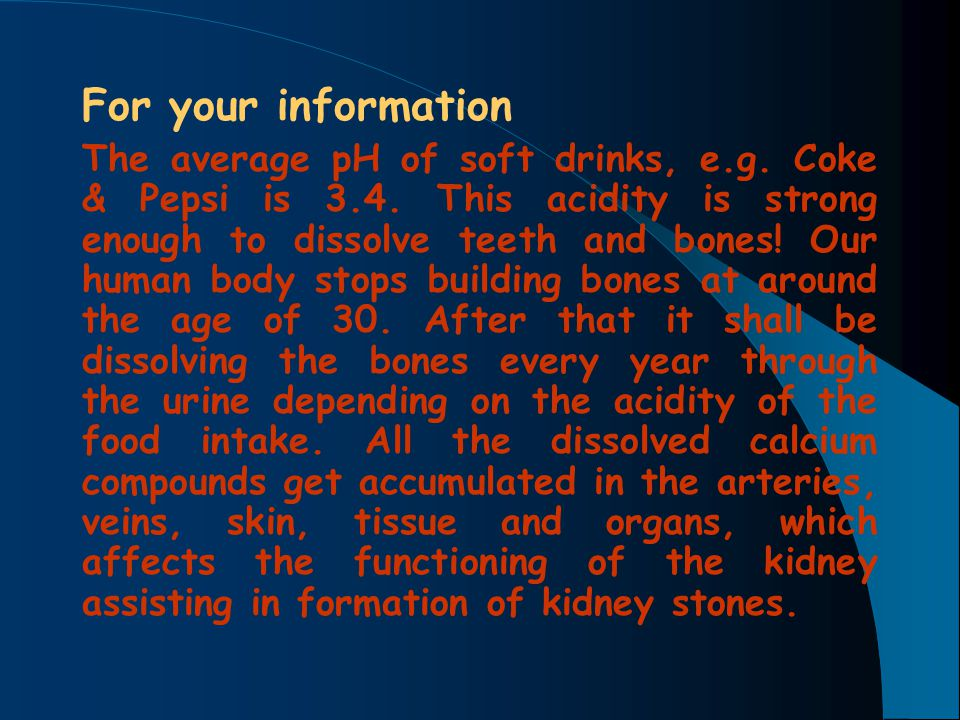 For your information The average pH of soft drinks, e.g.