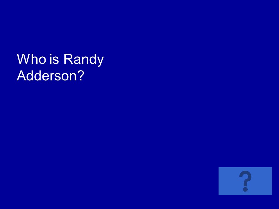 Who is Randy Adderson?