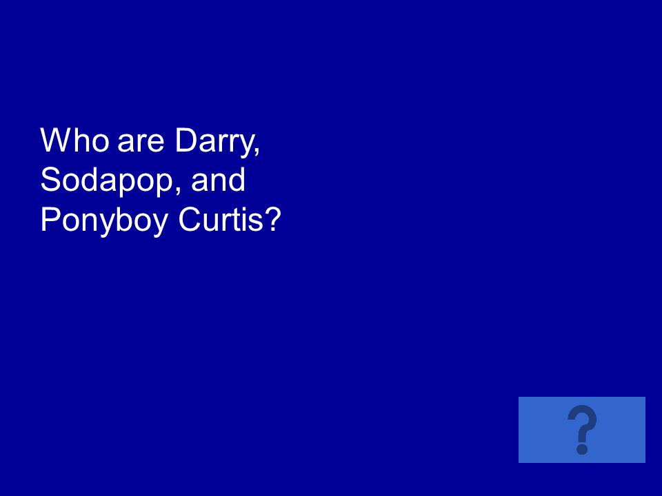 Who are Darry, Sodapop, and Ponyboy Curtis?