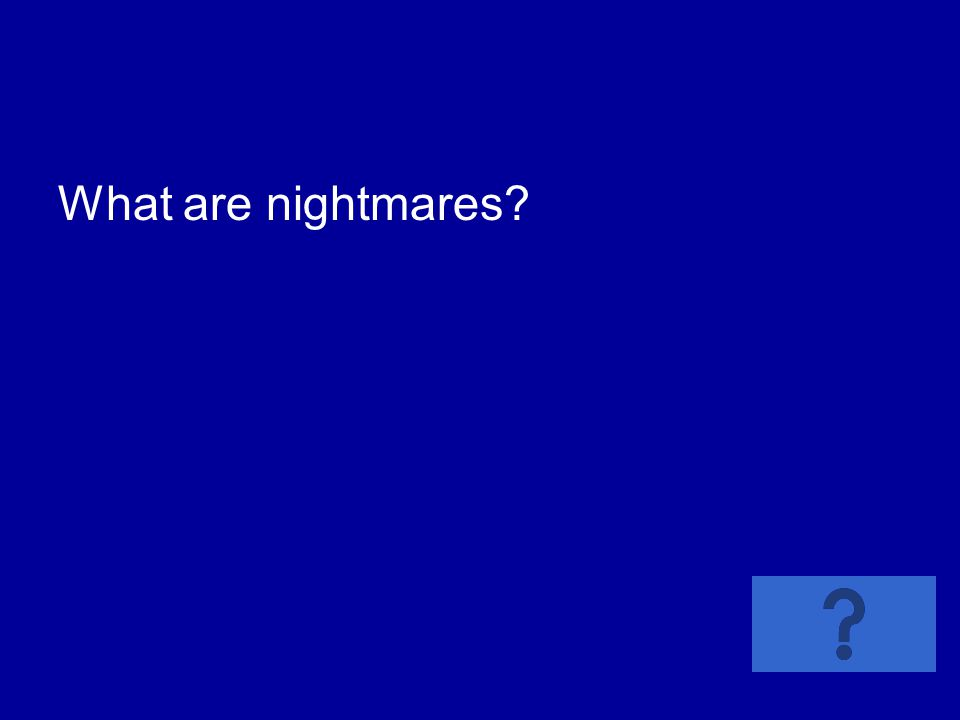 What are nightmares?