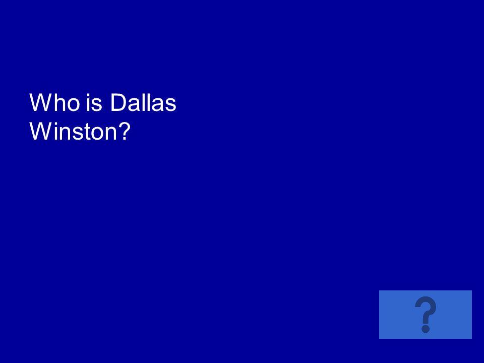 Who is Dallas Winston