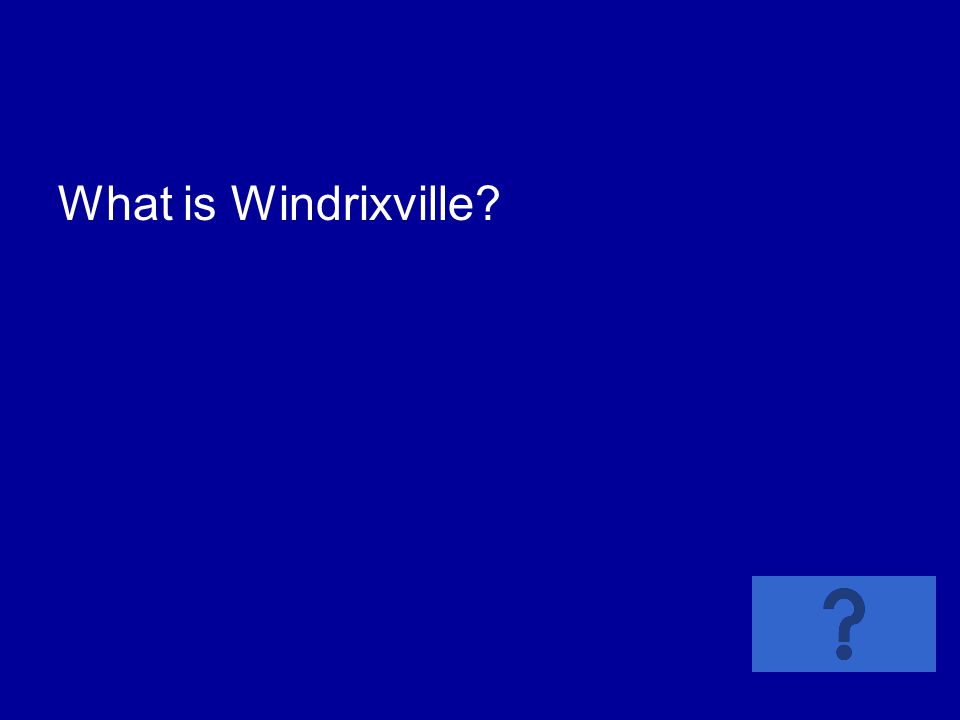 What is Windrixville?