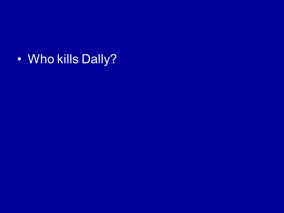 Who kills Dally