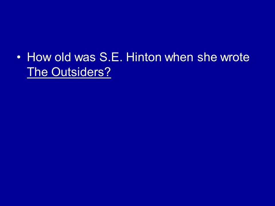 How old was S.E. Hinton when she wrote The Outsiders?