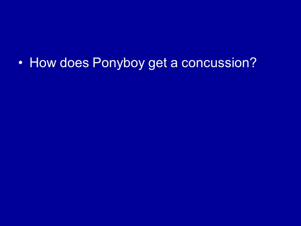 How does Ponyboy get a concussion?