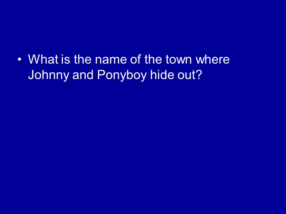 What is the name of the town where Johnny and Ponyboy hide out?