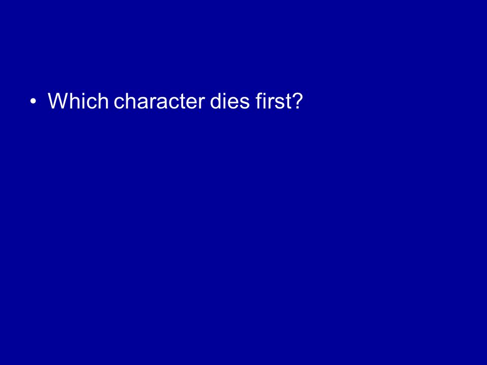 Which character dies first?