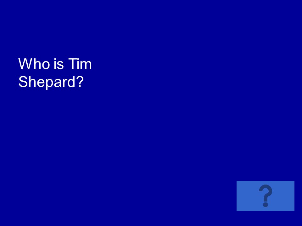 Who is Tim Shepard?