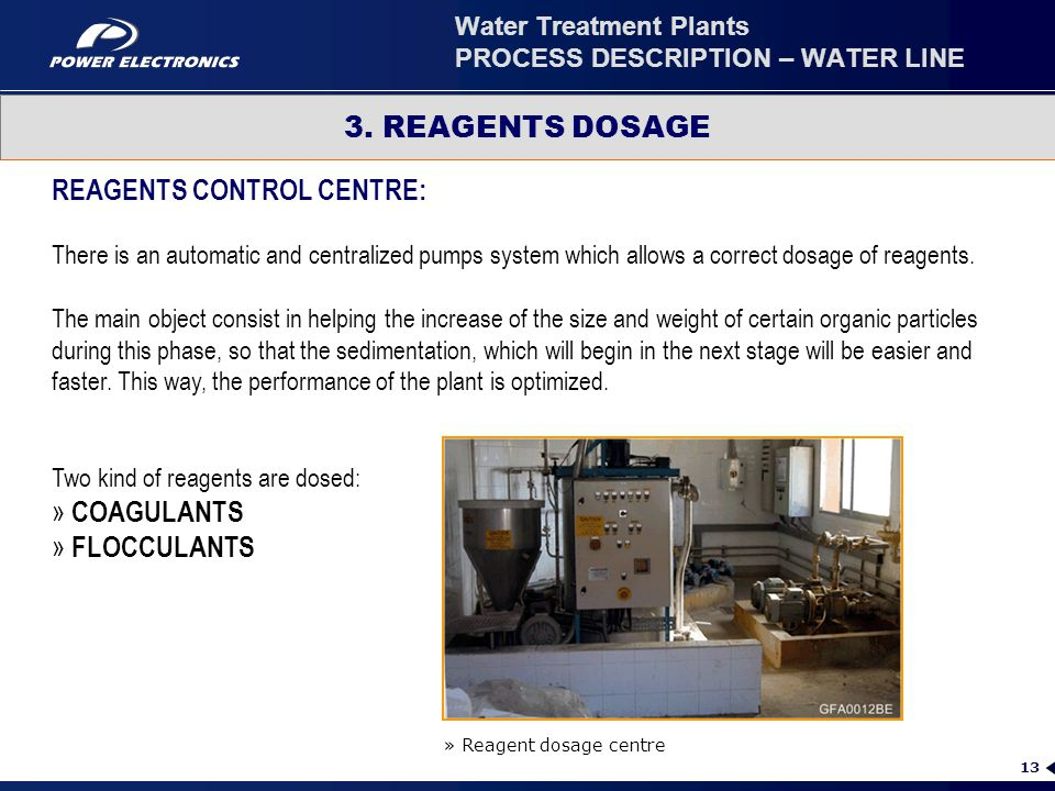 13 3. REAGENTS DOSAGE » Reagent dosage centre REAGENTS CONTROL CENTRE: There is an automatic and centralized pumps system which allows a correct dosag