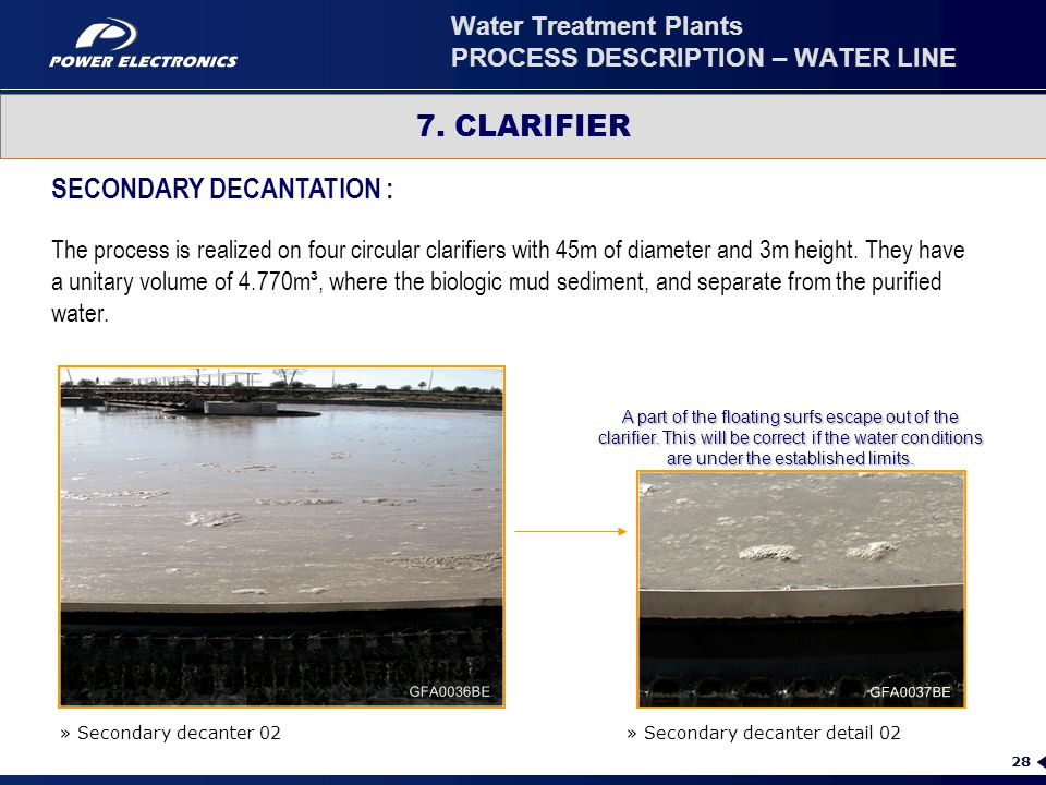 28 7. CLARIFIER » Secondary decanter 02 » Secondary decanter detail 02 SECONDARY DECANTATION : The process is realized on four circular clarifiers wit