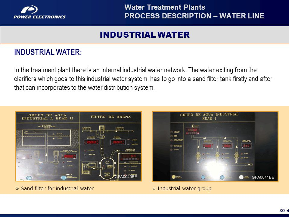 30 INDUSTRIAL WATER » Sand filter for industrial water» Industrial water group INDUSTRIAL WATER: In the treatment plant there is an internal industria