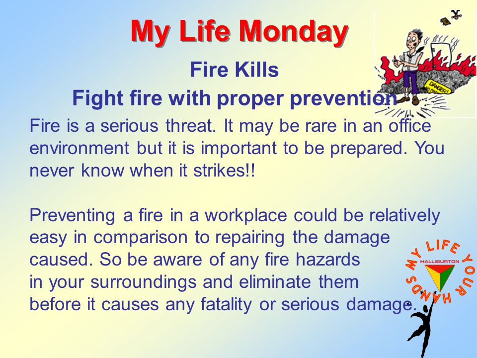 Fire Kills Fight fire with proper prevention My Life Monday Fire is a serious threat.