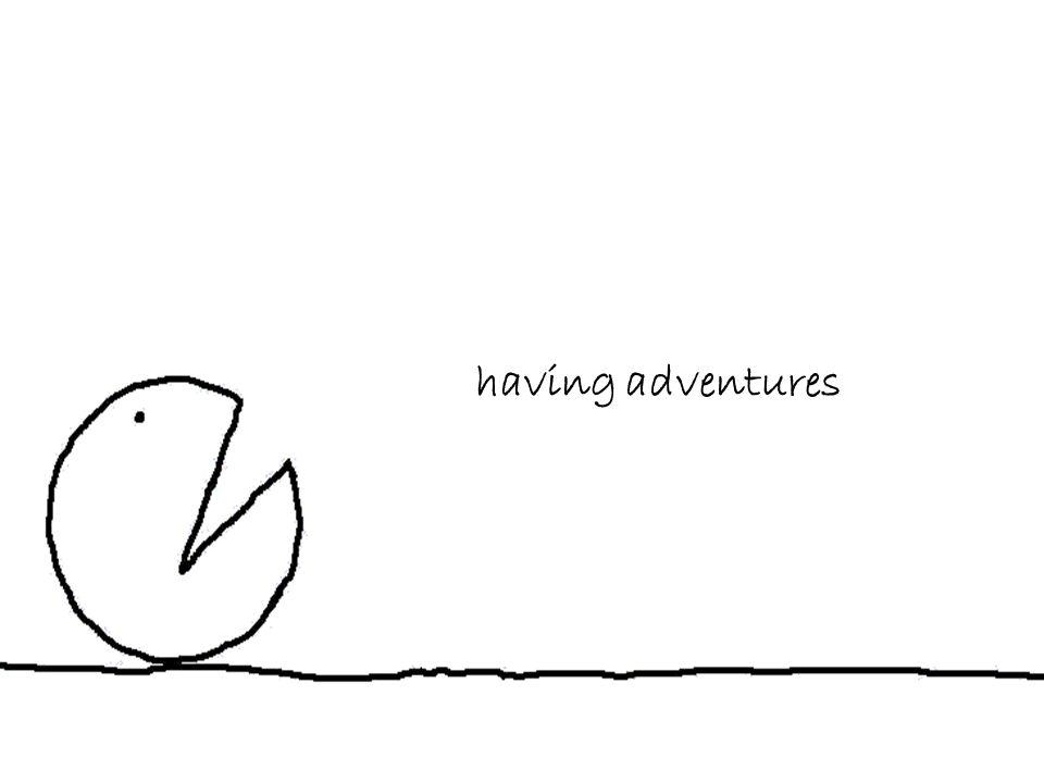 having adventures