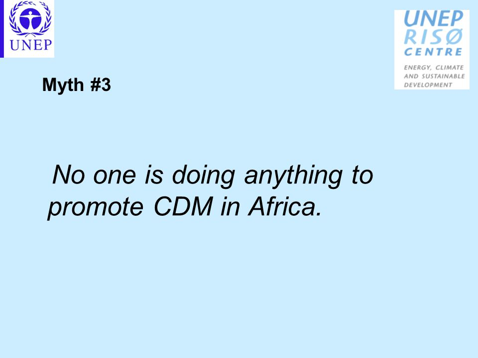 Myth #3 No one is doing anything to promote CDM in Africa.