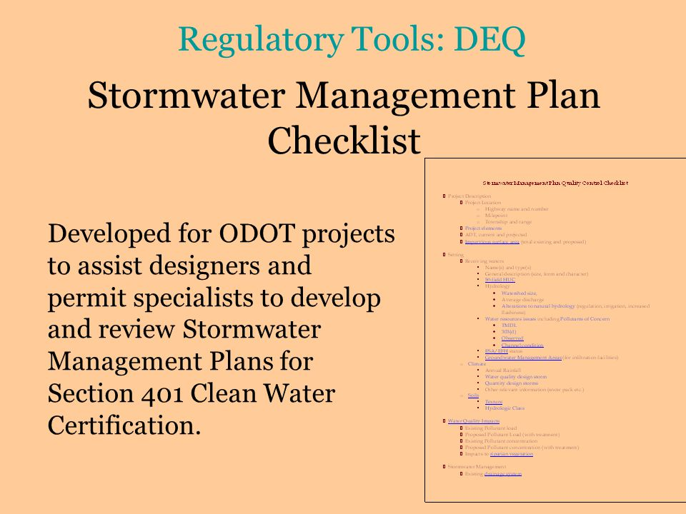 Stormwater Management Plan Checklist Developed for ODOT projects to assist designers and permit specialists to develop and review Stormwater Management Plans for Section 401 Clean Water Certification.