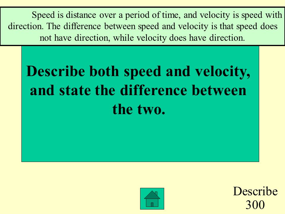 M.C. 300 To calculate an object's acceleration, you need to know a.