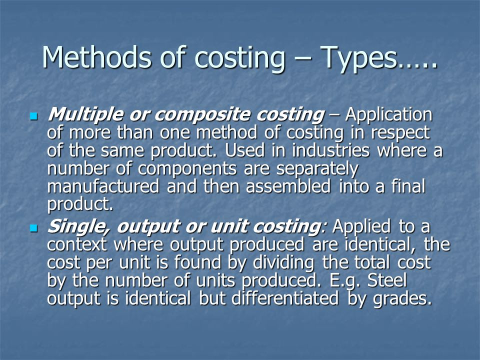 Methods of costing – Types…..