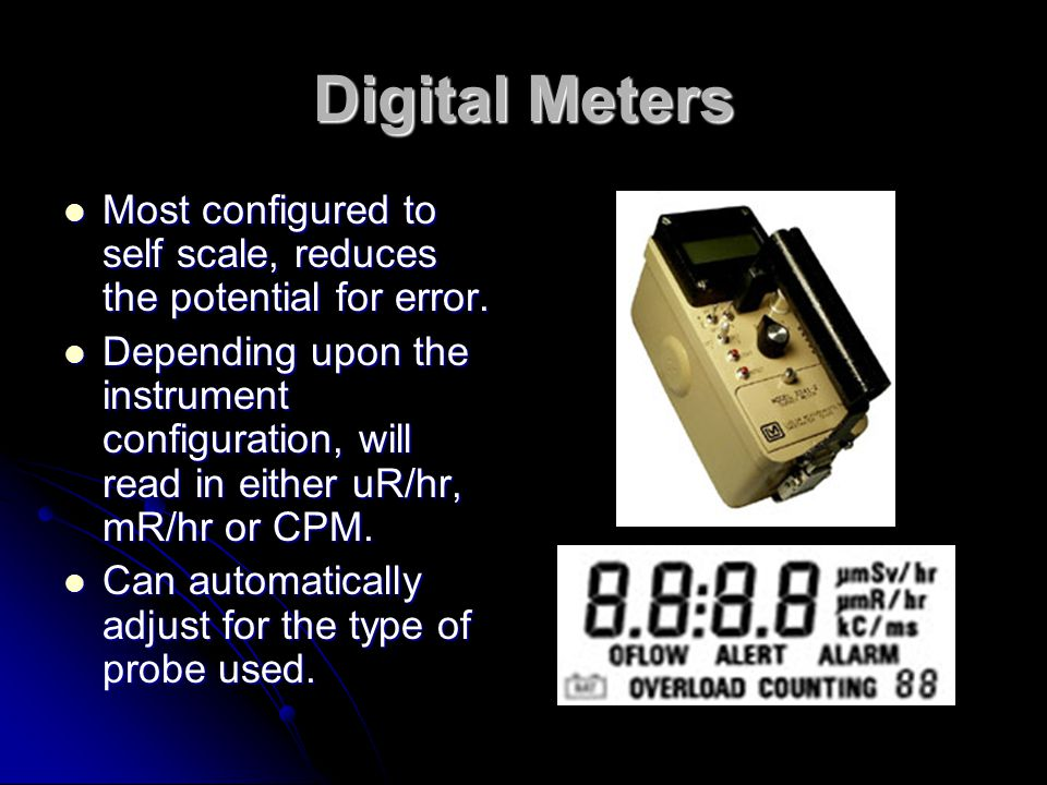 Digital Meters Most configured to self scale, reduces the potential for error. Most configured to self scale, reduces the potential for error. Dependi