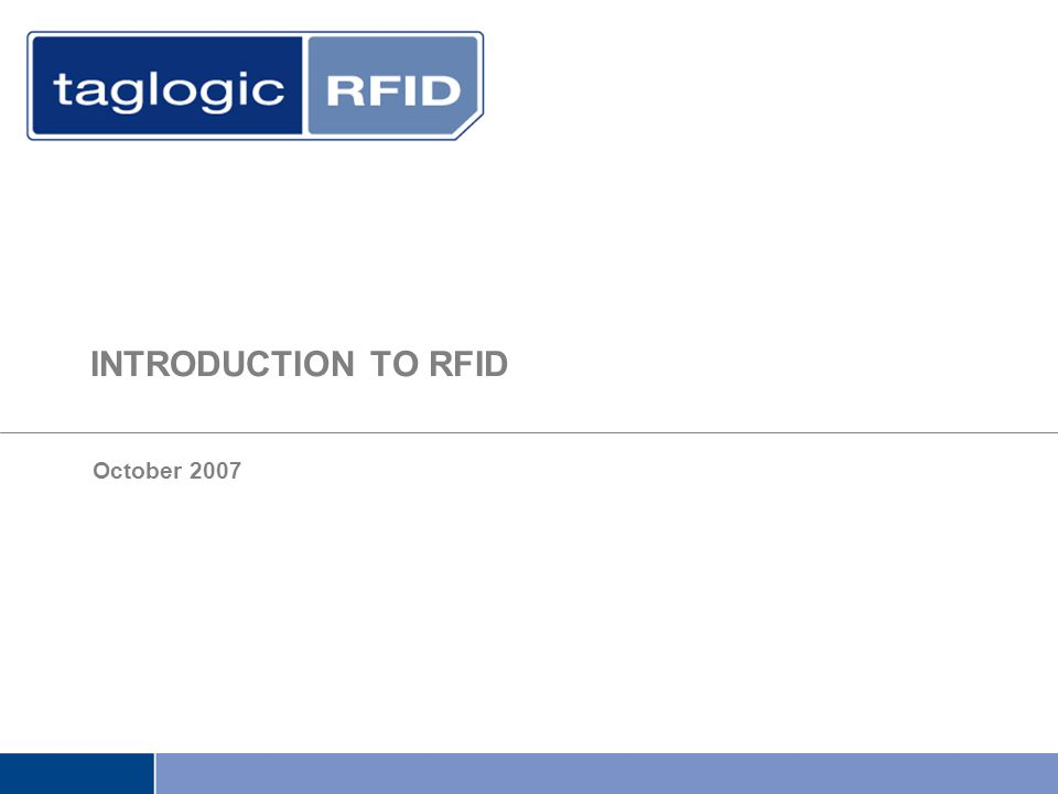INTRODUCTION TO RFID October 2007
