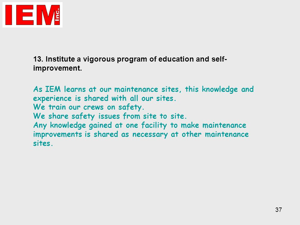 37 13. Institute a vigorous program of education and self- improvement.