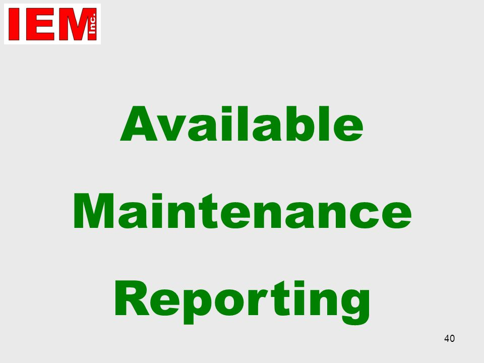 40 Available Maintenance Reporting