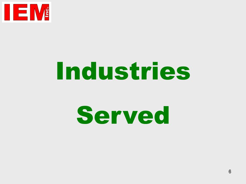 6 Industries Served