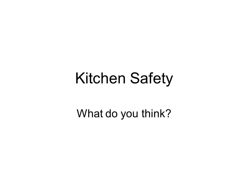 Kitchen Safety What do you think?