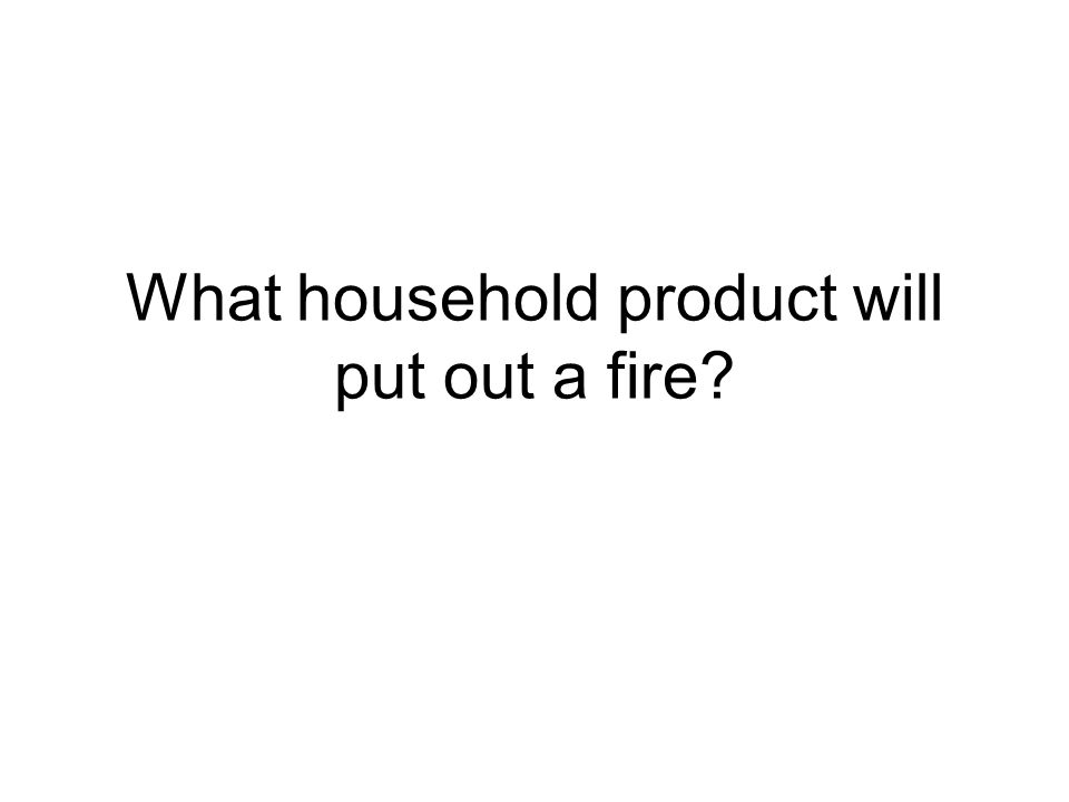 What household product will put out a fire?