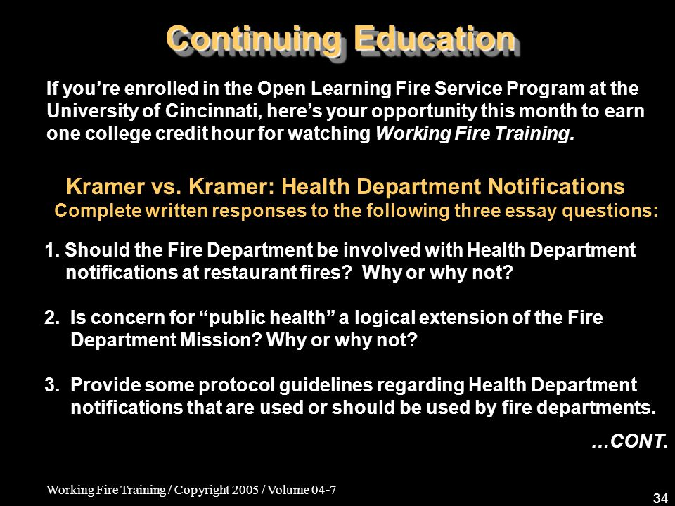 Working Fire Training / Copyright 2005 / Volume 04-7 34 Continuing Education Kramer vs.