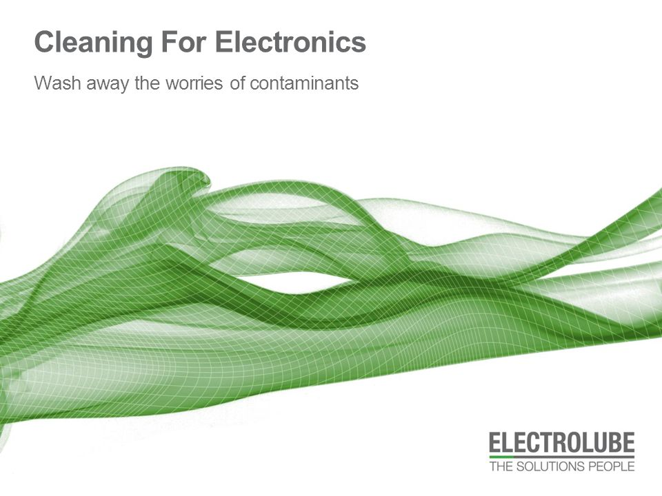 Cleaning For Electronics Wash away the worries of contaminants