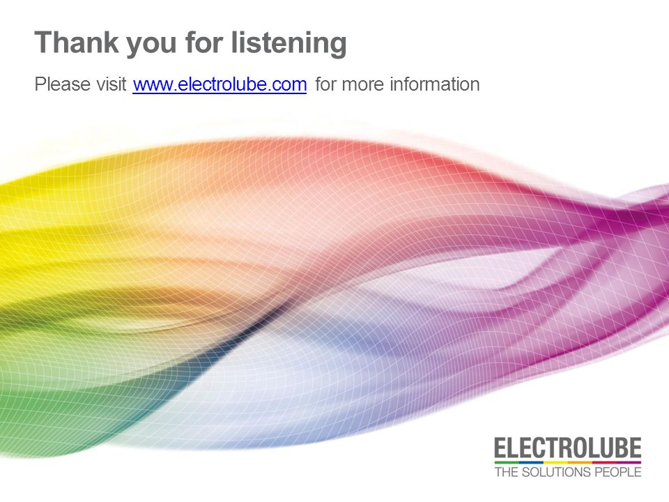 Thank you for listening Please visit www.electrolube.com for more informationwww.electrolube.com