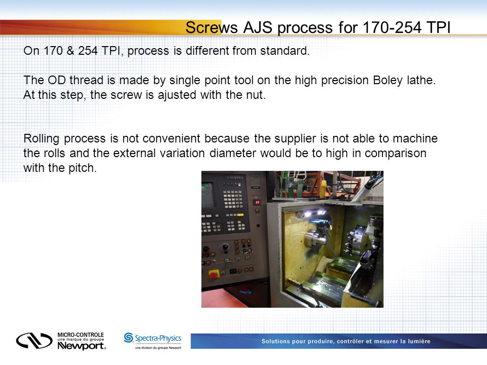 Screws AJS process for 170-254 TPI On 170 & 254 TPI, process is different from standard.