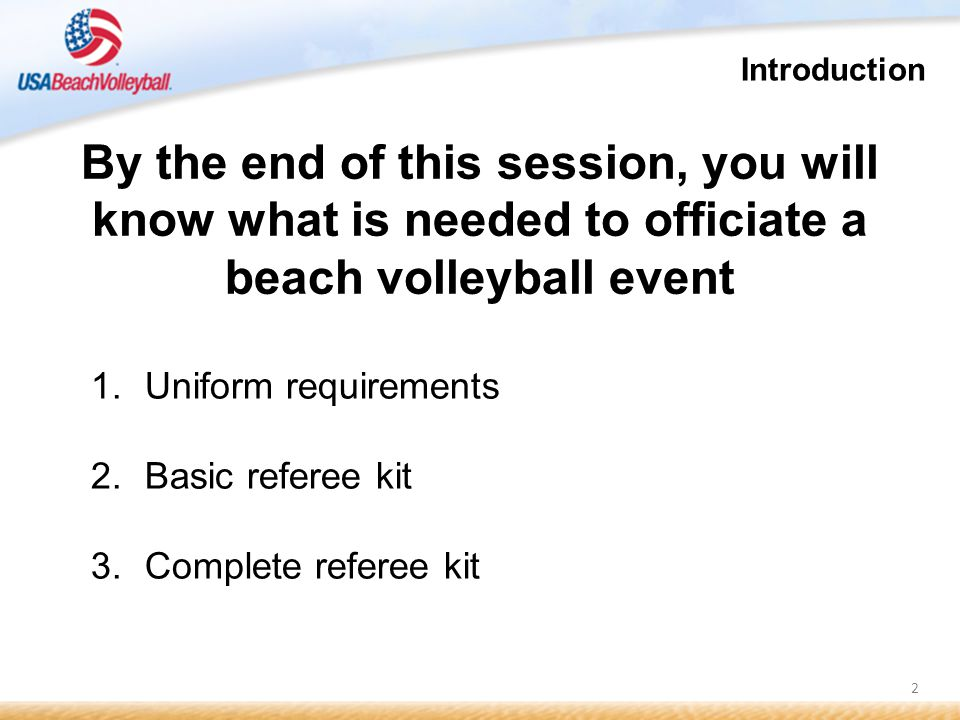 2 1.Uniform requirements 2.Basic referee kit 3.Complete referee kit