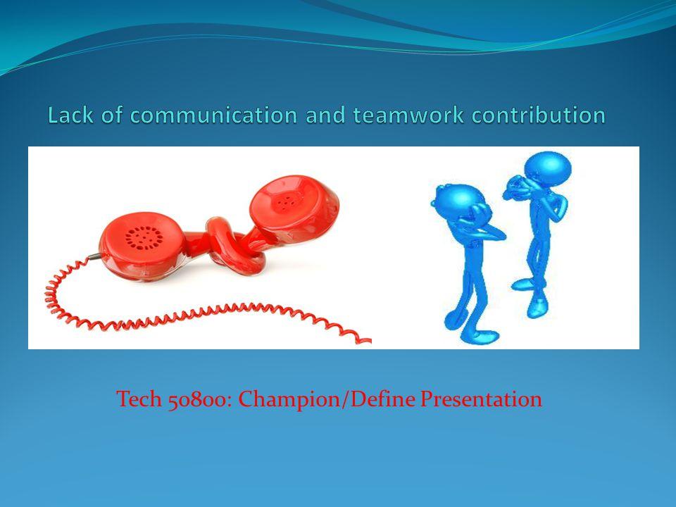 Tech 50800: Champion/Define Presentation