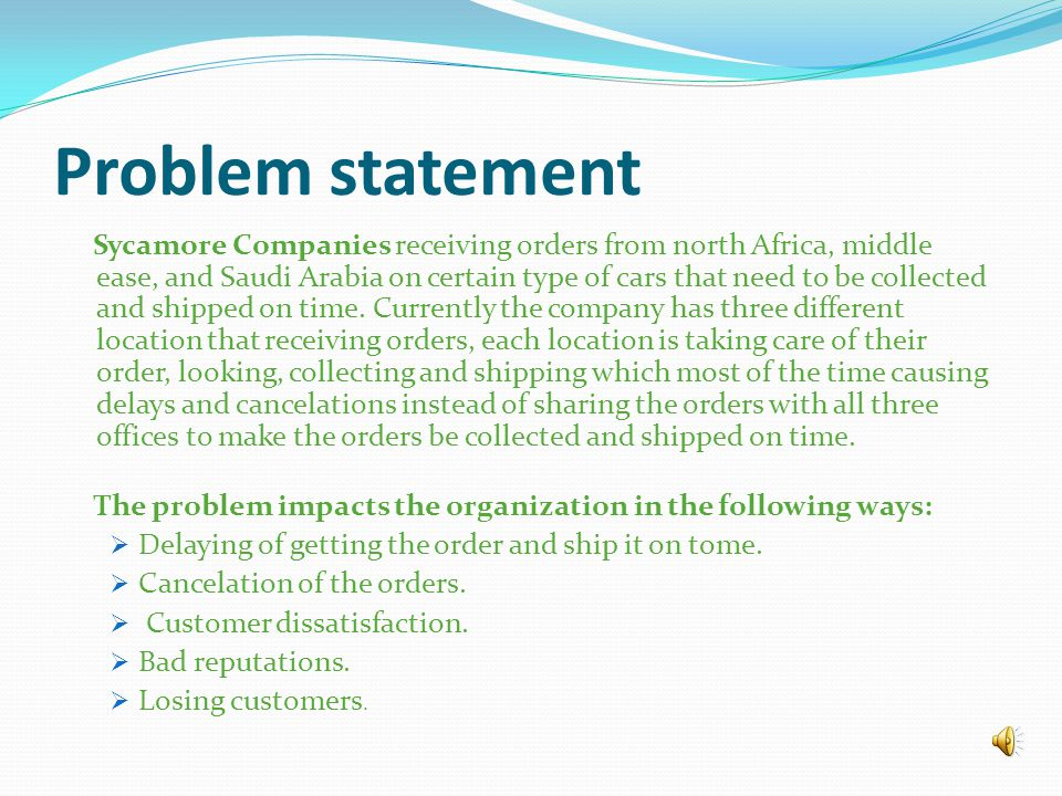 Problem statement Sycamore Companies receiving orders from north Africa, middle ease, and Saudi Arabia on certain type of cars that need to be collected and shipped on time.