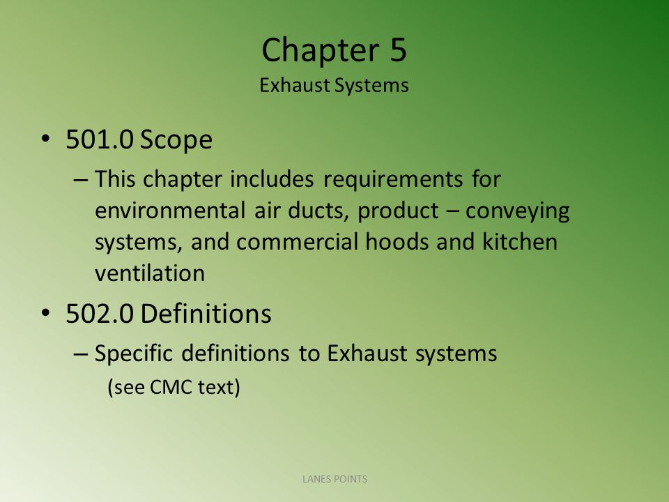 Chapter 5 Exhaust Systems 501.0 Scope – This chapter includes requirements for environmental air ducts, product – conveying systems, and commercial ho
