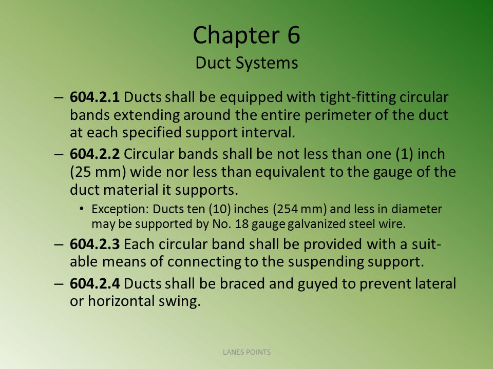 Chapter 6 Duct Systems – 604.2.1 Ducts shall be equipped with tight-fitting circular bands extending around the entire perimeter of the duct at each s