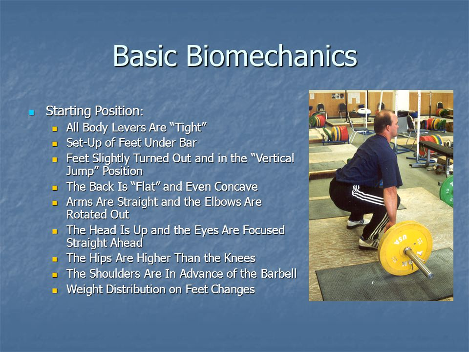 Basic Biomechanics The Pull: The Pull: The Barbell Moves Back Toward the Athlete The Barbell Moves Back Toward the Athlete The Hips and Shoulders Rise at the Same Time The Hips and Shoulders Rise at the Same Time The Head Stays in a Level Position The Head Stays in a Level Position The 2 nd Pull Must Be Faster Than the 1 st Pull The 2 nd Pull Must Be Faster Than the 1 st Pull The Athlete Should Try To Stay Flat- footed as Long as Possible The Athlete Should Try To Stay Flat- footed as Long as Possible The Arms Bend Only To Pull the Athlete Under the Bar The Arms Bend Only To Pull the Athlete Under the Bar The Feet Move From a Pulling Position To a Receiving Position The Feet Move From a Pulling Position To a Receiving Position