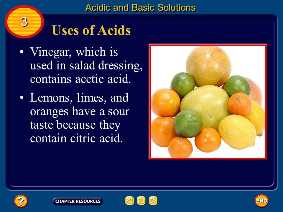 Properties of Acidic Solutions Sour taste is one of the properties of acidic solutions. Another property of acidic solutions is that they can conduct