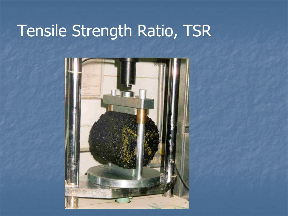 Tensile Strength Ratio, TSR
